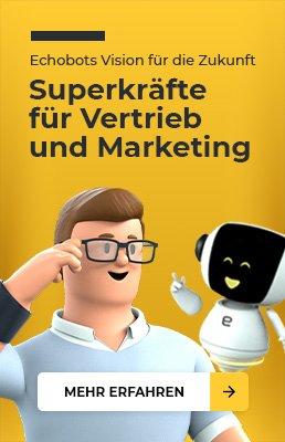 Echobots Vision für die Zukunft Superkräfte für Vertrieb & Marketing